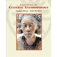 Essentials of Cultural Anthropology (with InfoTrac)