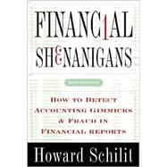 Financial Shenanigans : How to Detect Accounting Gimmicks and Fraud in Financial Reports