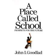 A Place Called School: Prospects for the Future