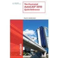The Illustrated Autocad 2010 Quick Reference