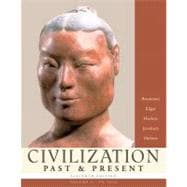 Civilization Past & Present, Volume I (to 1650)