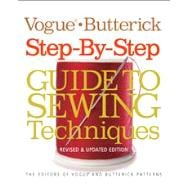 Vogue®/Butterick Step-by-Step Guide to Sewing Techniques Revised & Updated Edition