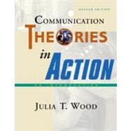 Communication Theories in Action : An Introduction