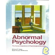 Abnormal Psychology : The Human Experience of Psychological Disorders