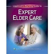 Lippincott's Nursing Guide to Expert Elder Care