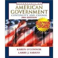 Essentials Of American Government: Continuity And Change, 2004 Election Update