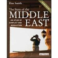 The State of the Middle East: An Atlas of Conflict and Resolution, Second Edition