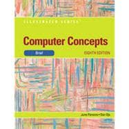 Computer Concepts: Illustrated Brief, 8th Edition