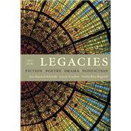 Legacies : Fiction, Poetry, Drama, Nonfiction