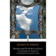 Monodies and on the Relics of Saints : The Autobiography and a Manifesto of a French Monk from the Time of the Crusades