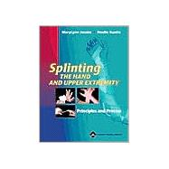 Splinting the Hand and Upper Extremity Principles and Process
