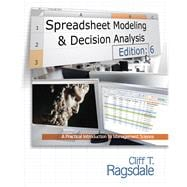 Spreadsheet Modeling & Decision Analysis A Practical Introduction to Management Science (with Essential Resources Printed Access Card)