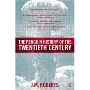 The Penguin History of the Twentieth Century The History of the World, 1901 to the Present