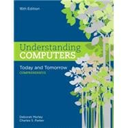 Understanding Computers Today and Tomorrow, Comprehensive