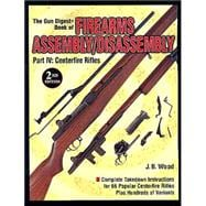 Gun Digest Book of Firearms Assembly/Disassembly: Centerfire Rifles