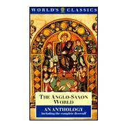 The Anglo-Saxon World An Anthology
