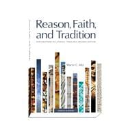 Reason, Faith, and Tradition: Explorations in Catholic Theology, Revised Edition