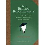 The Bedside Baccalaureate: The Second Semester A Handy Daily Cerebral Primer to Fill in the Gaps, Refresh Your Knowledge & Impress Yourself & Other Intellectuals