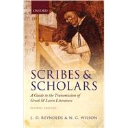 Scribes and Scholars A Guide to the Transmission of Greek and Latin Literature