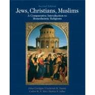Jews, Christians, Muslims A Comparative Introduction to Monotheistic Religions Plus MySearchLab with eText -- Access Card Package