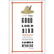 The Good Lord Bird A Novel