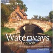 Waterways Past & Present A unique record of Britain's waterways heritage