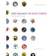 Sociology in Our Times: The Essentials, 8th Edition