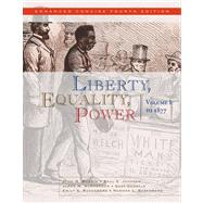 Liberty, Equality, Power Volume I: to 1877, Enhanced Concise Edition