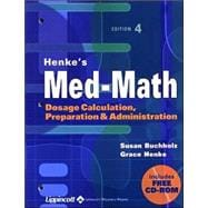 Henke's Med-Math Dosage Calculation, Preparation and Administration