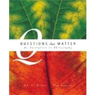 Questions That Matter : An Invitation to Philosophy