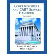 Court Reporter's and CART Services Handbook : A Guide for All Realtime Reporters, Captioners, and Cart Providers
