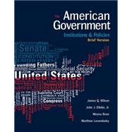 American Government: Institutions and Policies, Brief Version, 13th