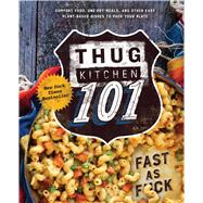 Thug Kitchen 101 Fast as F*ck