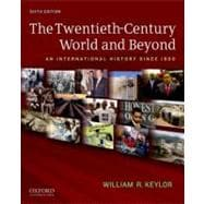 The Twentieth-Century World and Beyond An International History since 1900