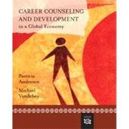 Career Counseling And Development In A Global Economy: Process, Practice, And Theory