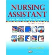 Nursing Assistant, The: Acute, Sub-Acute, and Long-Term Care