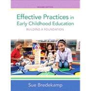 Effective Practices in Early Childhood Education Plus NEW MyEducationLab with Video-Enhanced Pearson eText -- Access Card Package