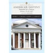 American Destiny: Narrative of a Nation, Volume I (to 1877) (Penguin Academics Series)