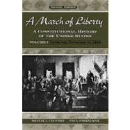 A March of Liberty A Constitutional History of the United States Volume I: From the Founding to 1890