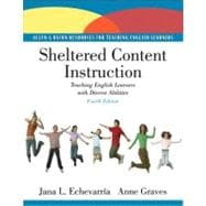 Sheltered Content Instruction : Teaching English Language Learners with Diverse Abilities