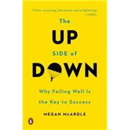 The Up Side of Down Why Failing Well Is the Key to Success