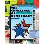 The Challenge of Democracy American Government in a Global World, Student Choice Edition