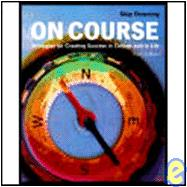 On Course : Strategies for Creating Success in College and in Life