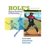 Shier, Hole's Essentials of Human Anatomy & Physiology � 2010, 12e, Student Edition (Reinforced Binding)