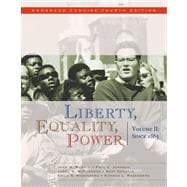 Liberty, Equality, Power Volume II: Since 1863, Enhanced Concise Edition