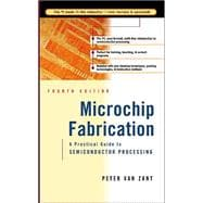 Microchip Fabrication : A Practical Guide to Semiconductor Processing