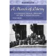 A March of Liberty; A Constitutional History of the United States Volume II: From 1877 to the Present