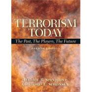 Terrorism Today : The Past, the Players, the Future