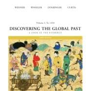 Discovering the Global Past to 1650 Vol. 1 : A Look at the Evidence