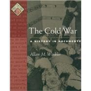 The Cold War; A History in Documents